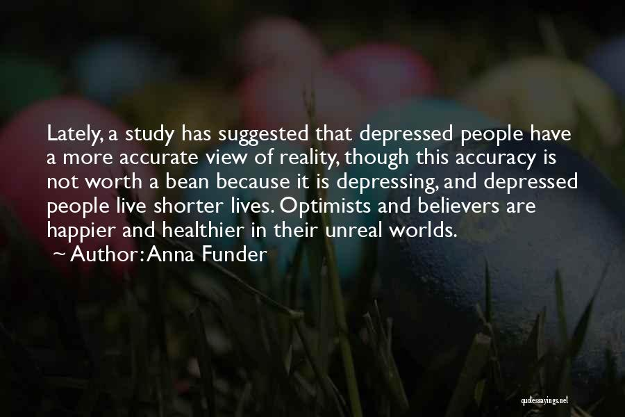 Unreal Quotes By Anna Funder