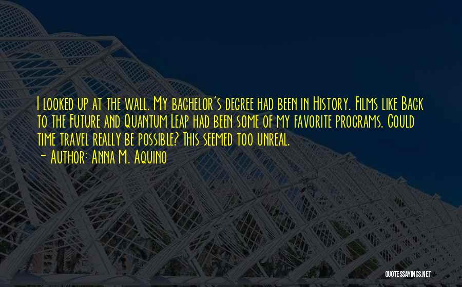 Unreal Quotes By Anna M. Aquino