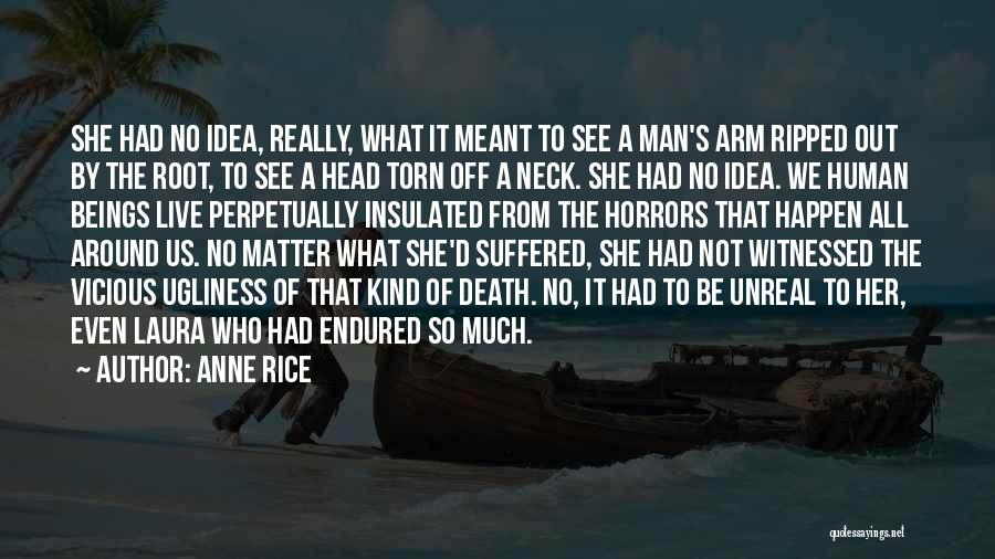 Unreal Quotes By Anne Rice