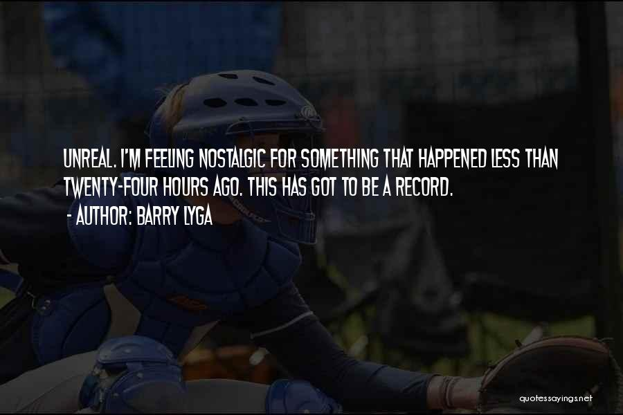 Unreal Quotes By Barry Lyga
