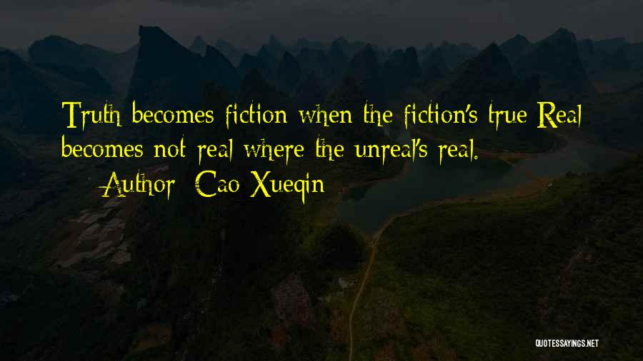 Unreal Quotes By Cao Xueqin