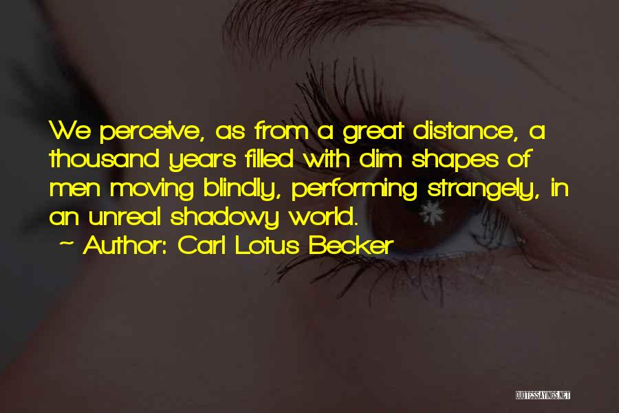Unreal Quotes By Carl Lotus Becker