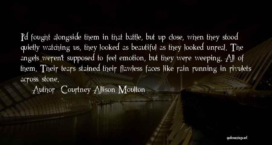 Unreal Quotes By Courtney Allison Moulton