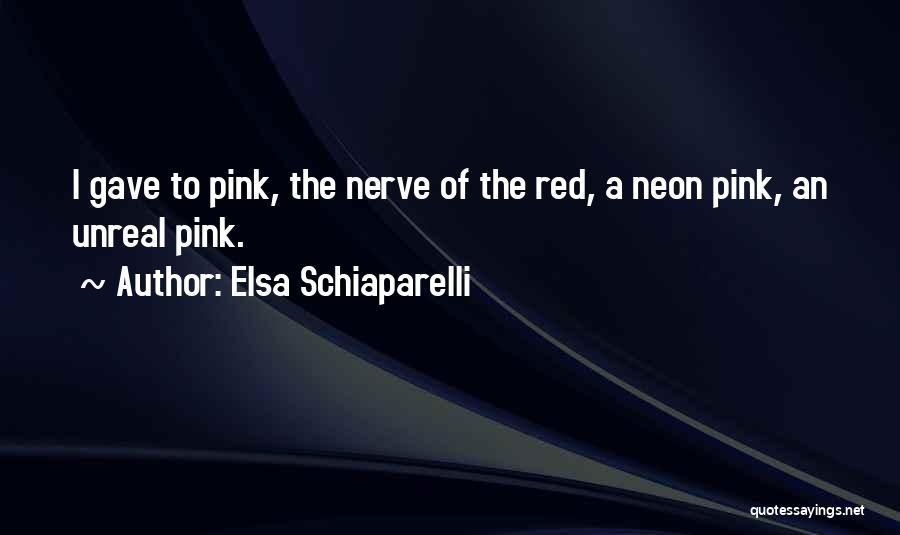 Unreal Quotes By Elsa Schiaparelli