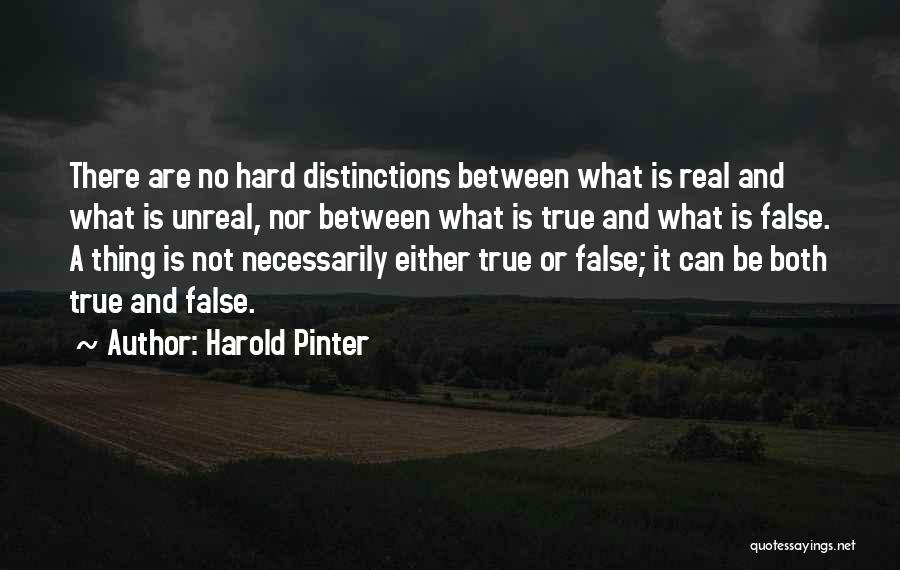 Unreal Quotes By Harold Pinter