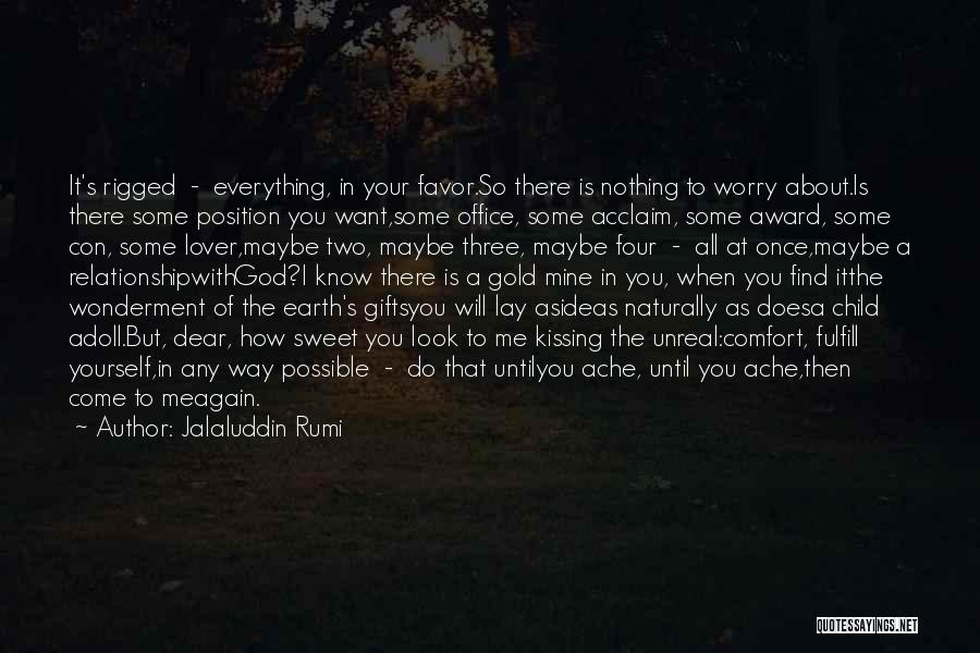 Unreal Quotes By Jalaluddin Rumi