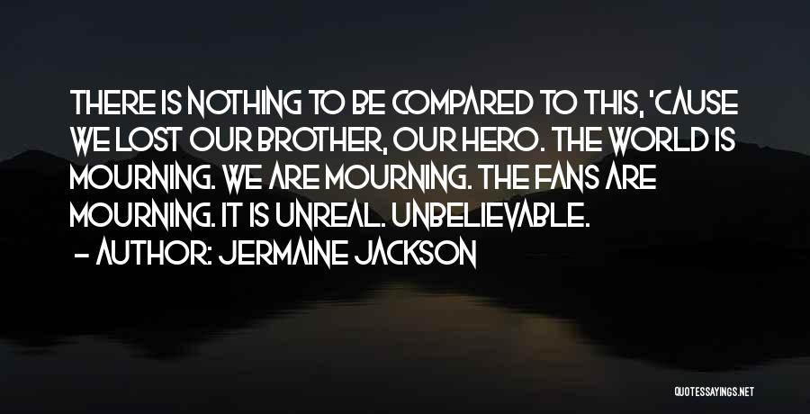 Unreal Quotes By Jermaine Jackson