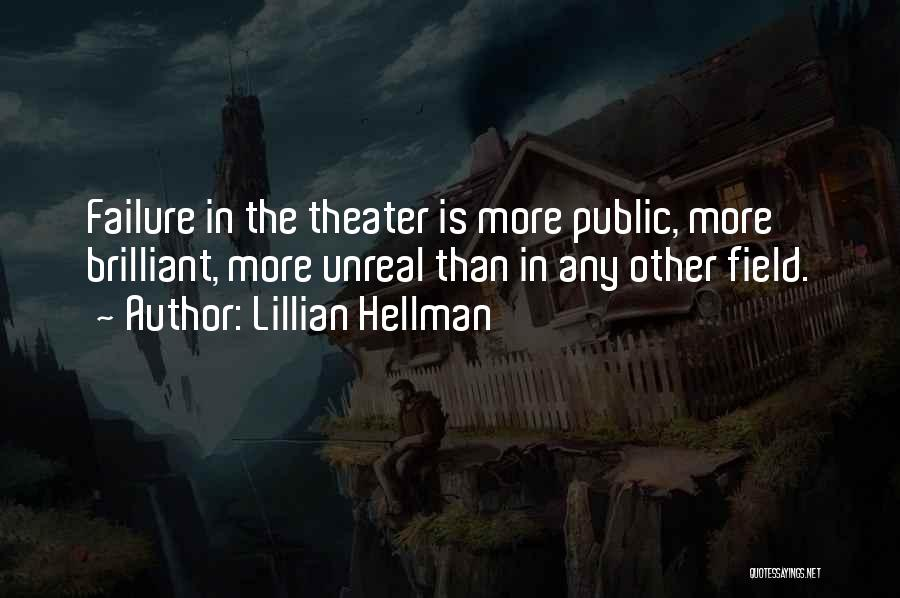 Unreal Quotes By Lillian Hellman