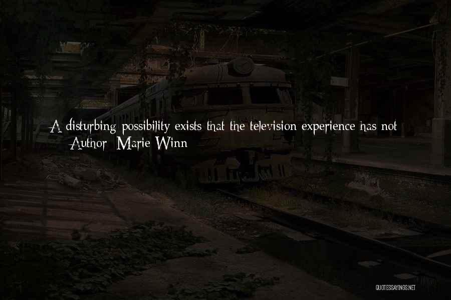 Unreal Quotes By Marie Winn