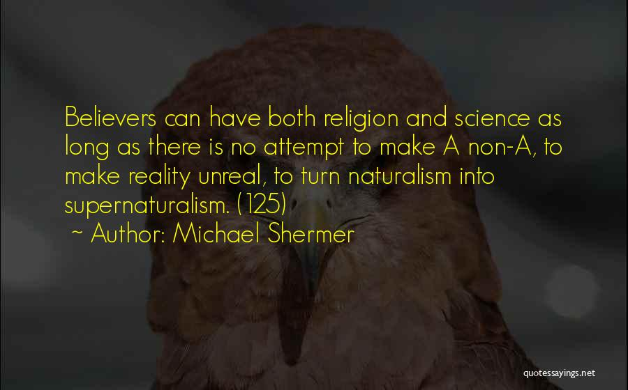 Unreal Quotes By Michael Shermer