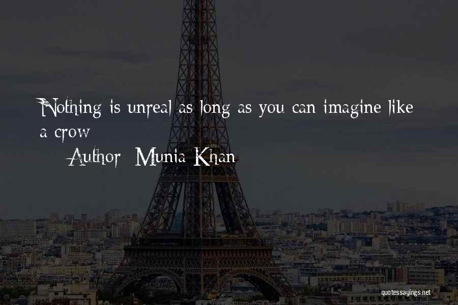 Unreal Quotes By Munia Khan