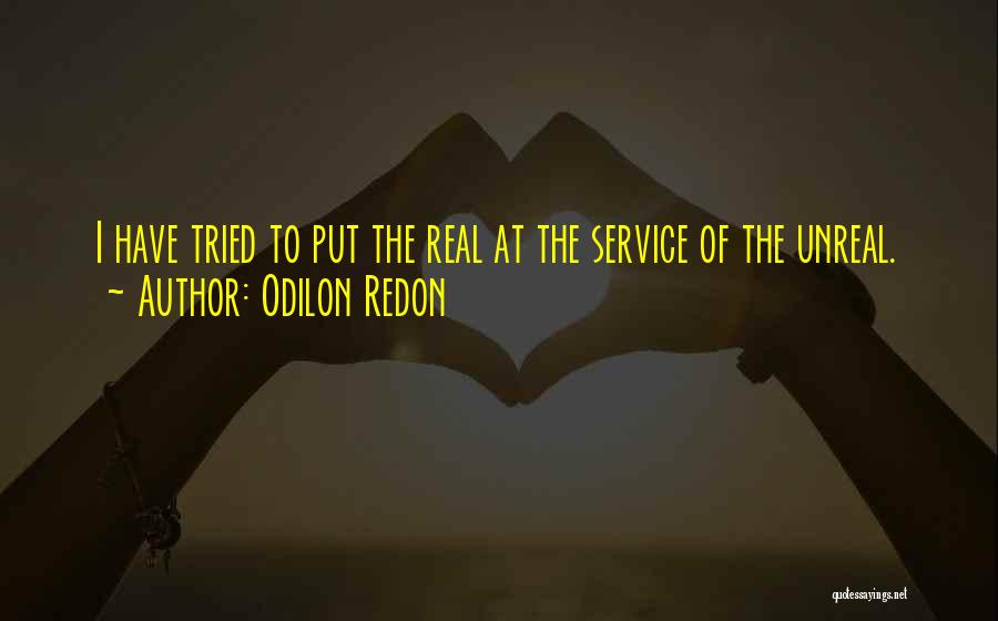 Unreal Quotes By Odilon Redon