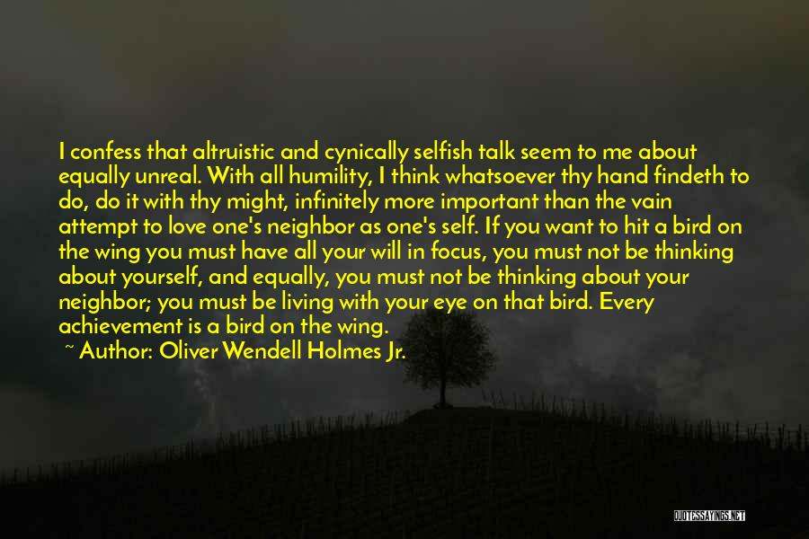 Unreal Quotes By Oliver Wendell Holmes Jr.