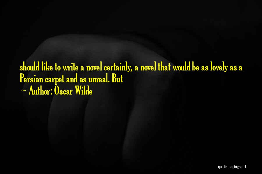 Unreal Quotes By Oscar Wilde