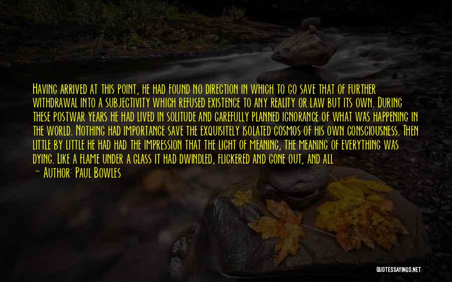 Unreal Quotes By Paul Bowles