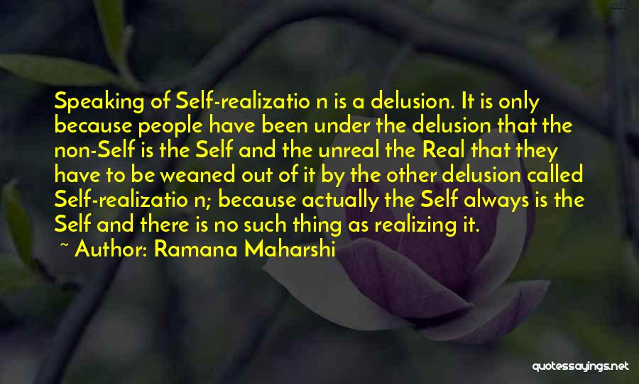 Unreal Quotes By Ramana Maharshi