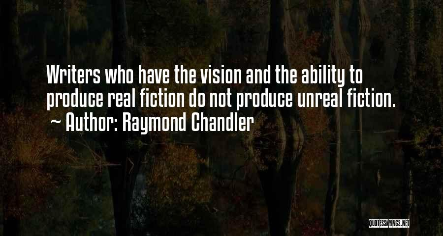 Unreal Quotes By Raymond Chandler