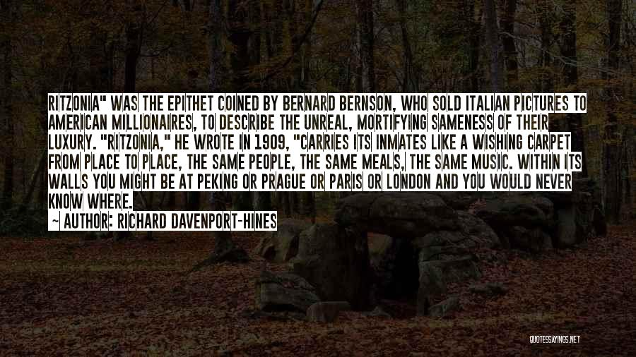 Unreal Quotes By Richard Davenport-Hines
