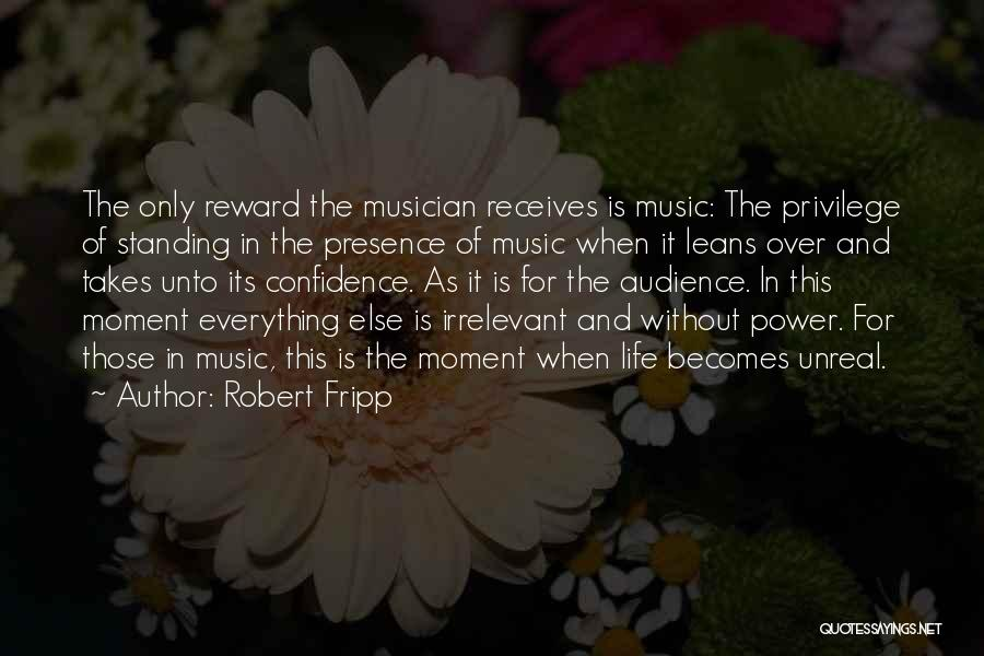 Unreal Quotes By Robert Fripp