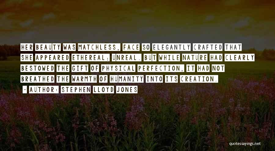 Unreal Quotes By Stephen Lloyd Jones
