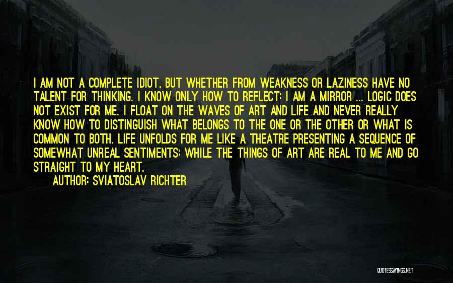 Unreal Quotes By Sviatoslav Richter