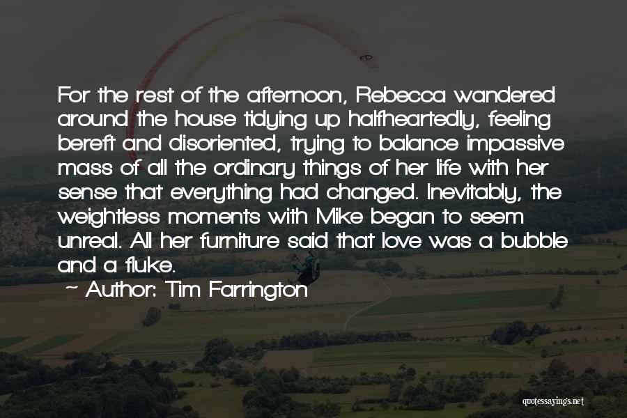 Unreal Quotes By Tim Farrington
