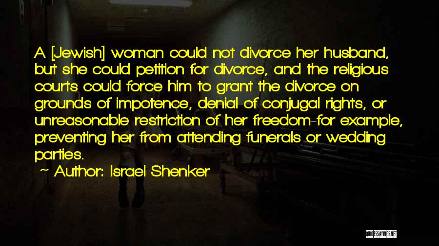 Unreasonable Woman Quotes By Israel Shenker