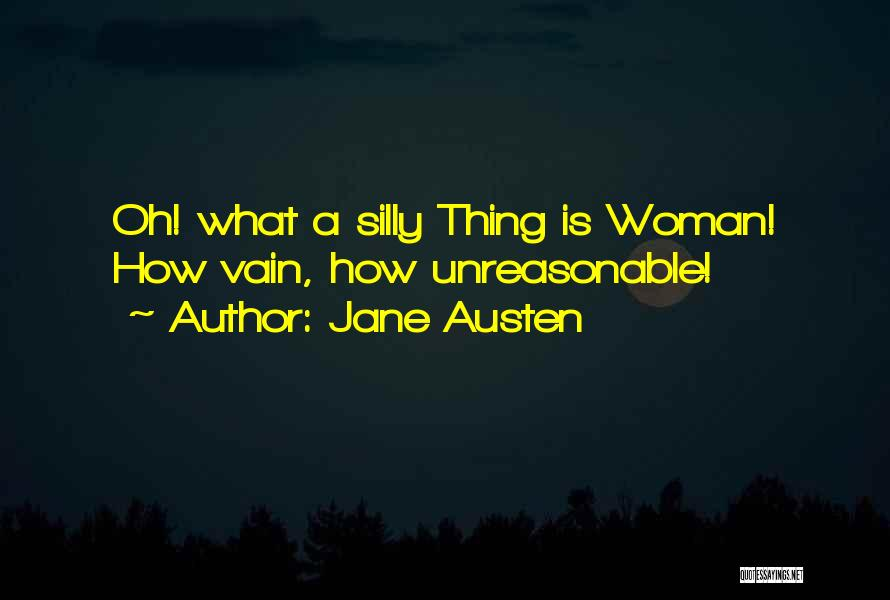 Unreasonable Woman Quotes By Jane Austen