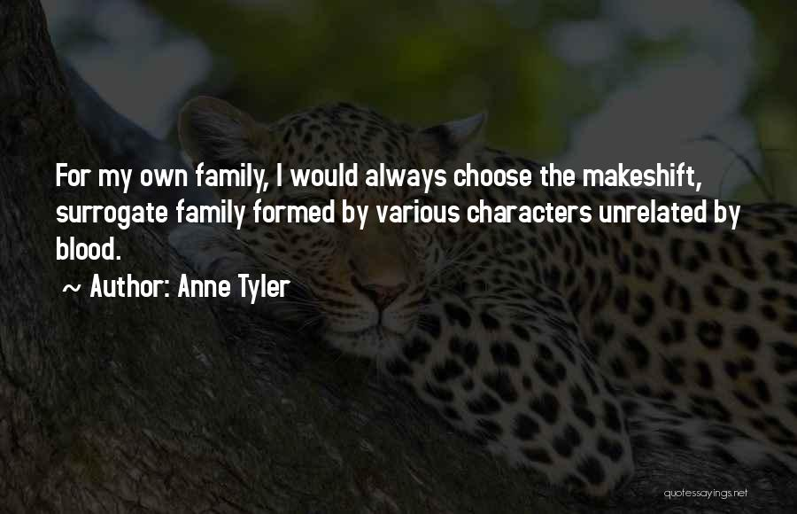 Unrelated Family Quotes By Anne Tyler