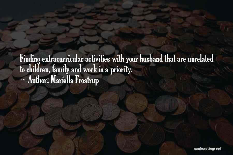 Unrelated Family Quotes By Mariella Frostrup