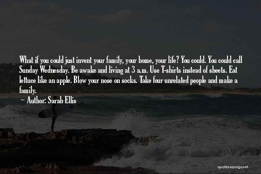 Unrelated Family Quotes By Sarah Ellis