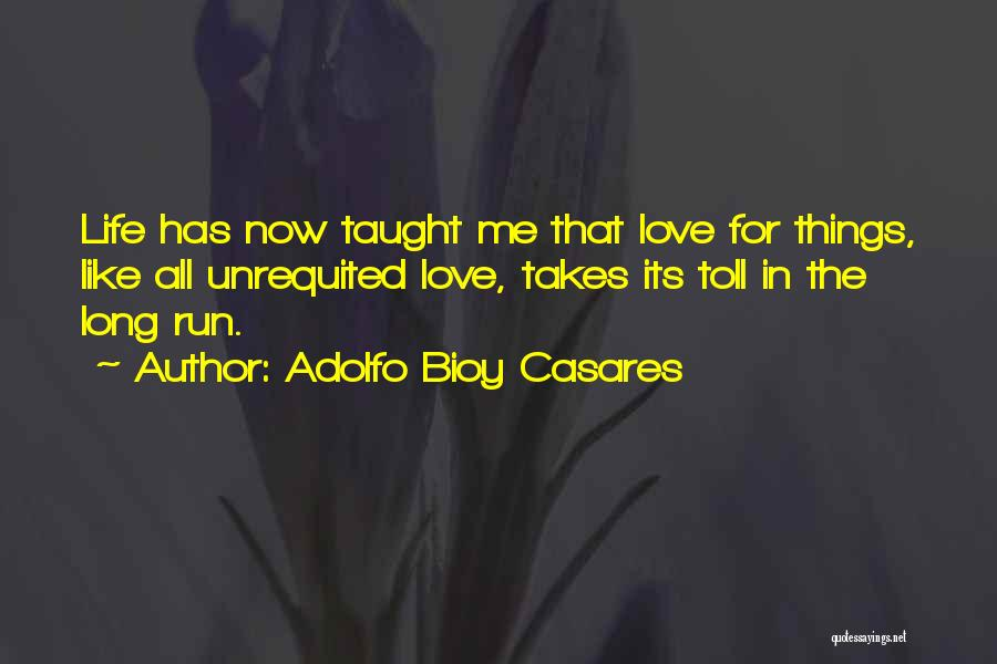 Unrequited Life Quotes By Adolfo Bioy Casares