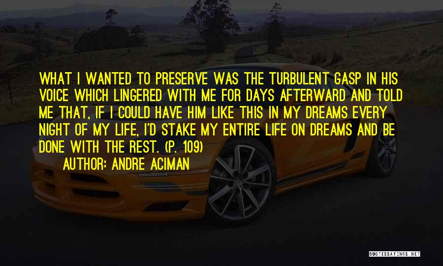 Unrequited Life Quotes By Andre Aciman