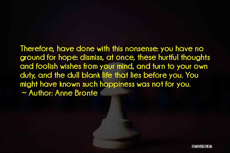 Unrequited Life Quotes By Anne Bronte