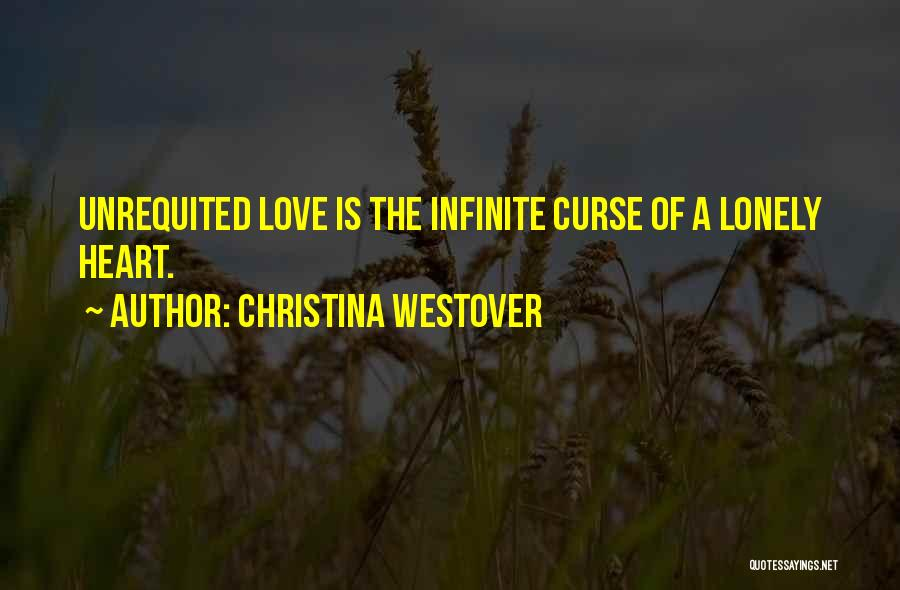 Unrequited Life Quotes By Christina Westover