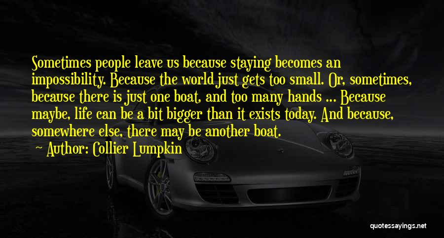 Unrequited Life Quotes By Collier Lumpkin