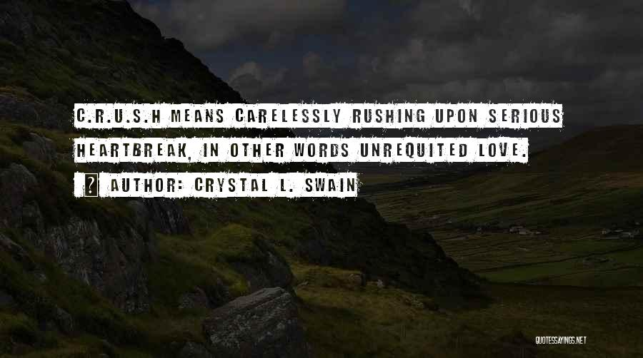 Unrequited Life Quotes By Crystal L. Swain