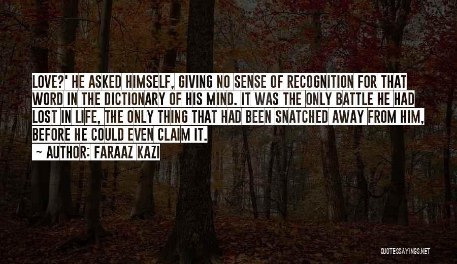 Unrequited Life Quotes By Faraaz Kazi