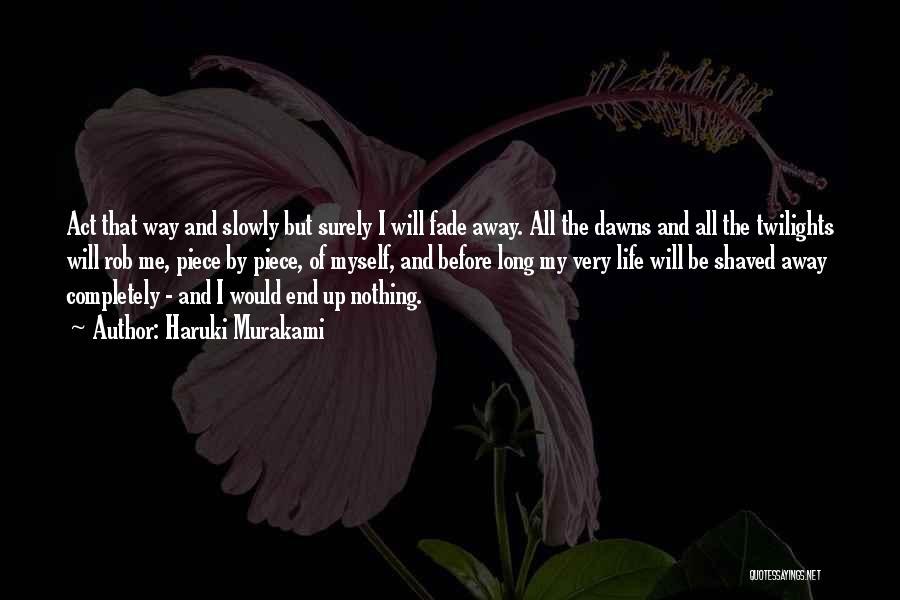 Unrequited Life Quotes By Haruki Murakami