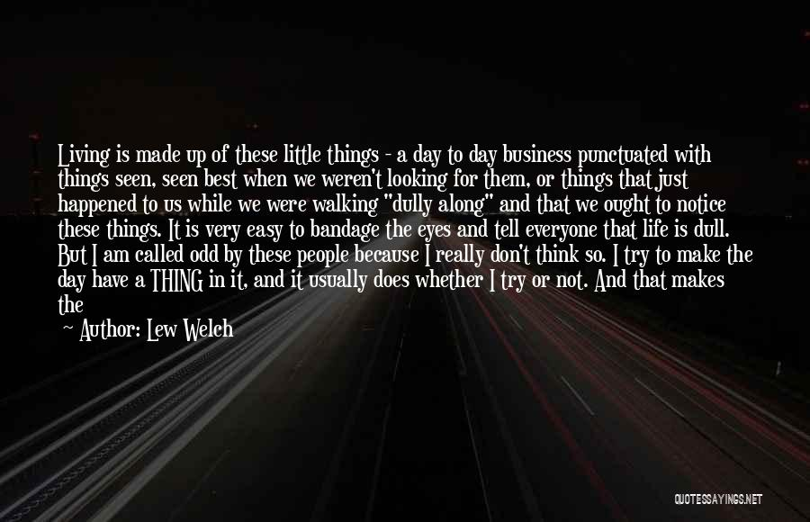 Unrequited Life Quotes By Lew Welch