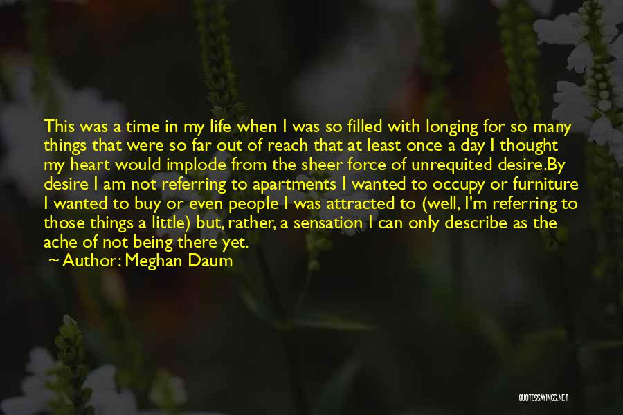 Unrequited Life Quotes By Meghan Daum