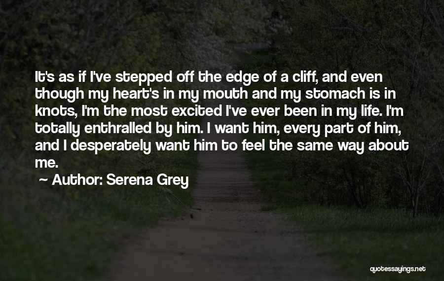 Unrequited Life Quotes By Serena Grey