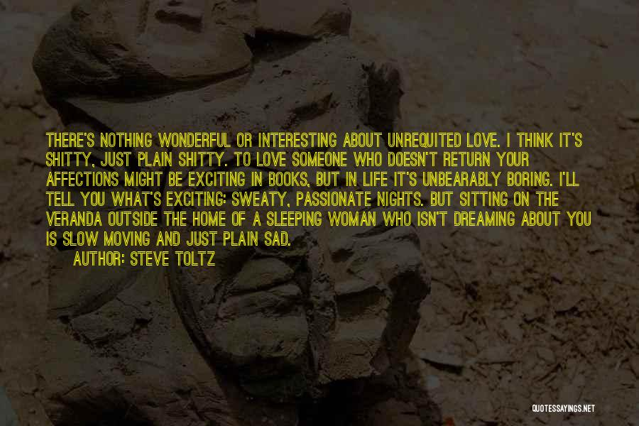 Unrequited Life Quotes By Steve Toltz