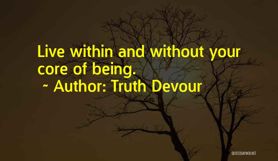 Unrequited Life Quotes By Truth Devour