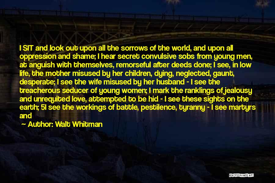 Unrequited Life Quotes By Walt Whitman