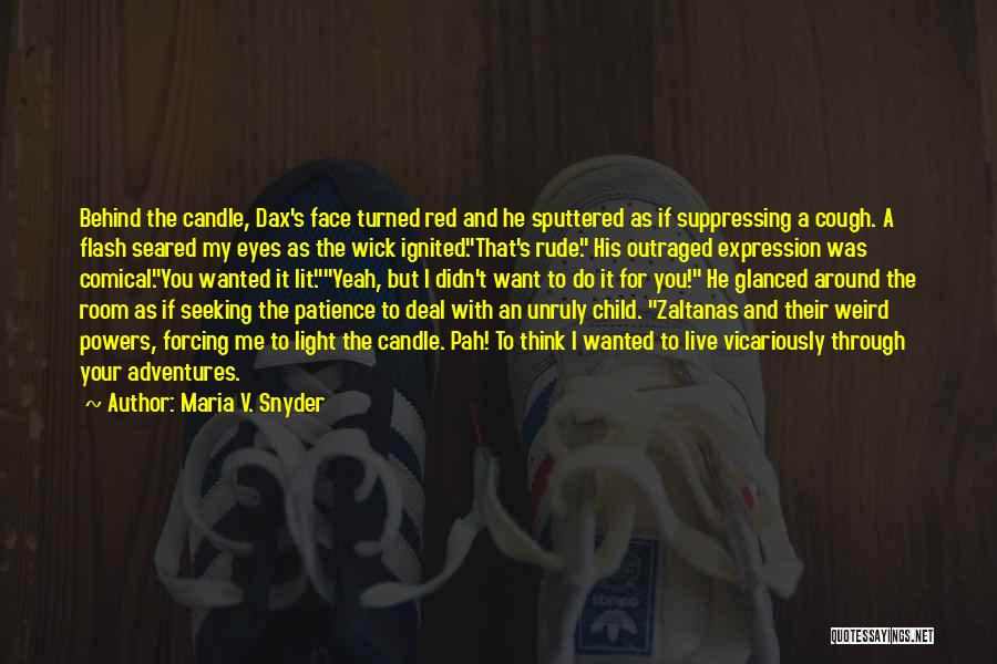 Unruly Child Quotes By Maria V. Snyder