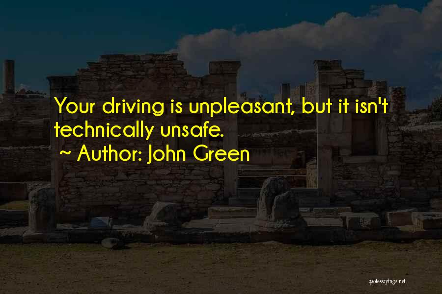 Unsafe Driving Quotes By John Green