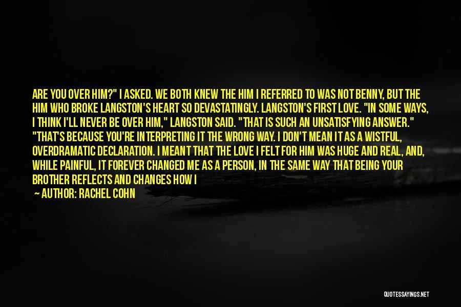 Unsatisfying Love Quotes By Rachel Cohn