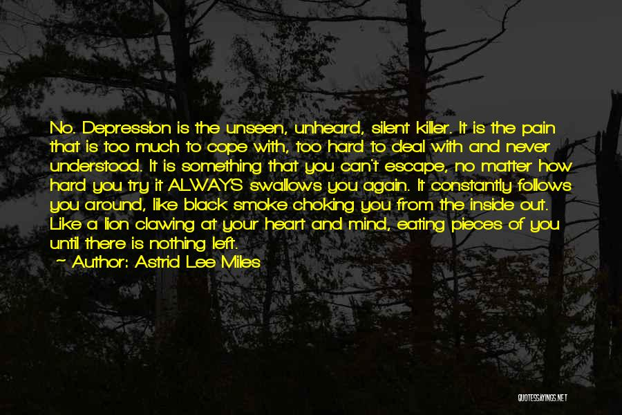 Unseen Pain Quotes By Astrid Lee Miles