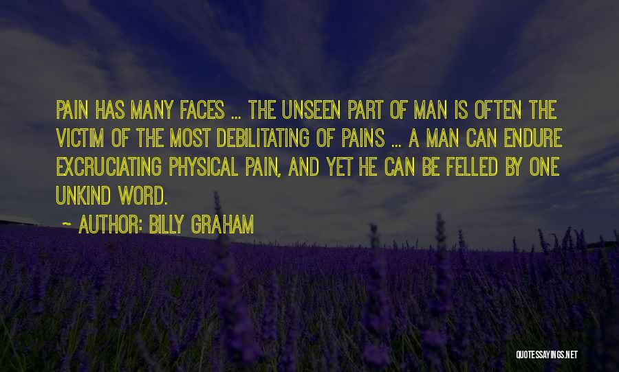 Unseen Pain Quotes By Billy Graham
